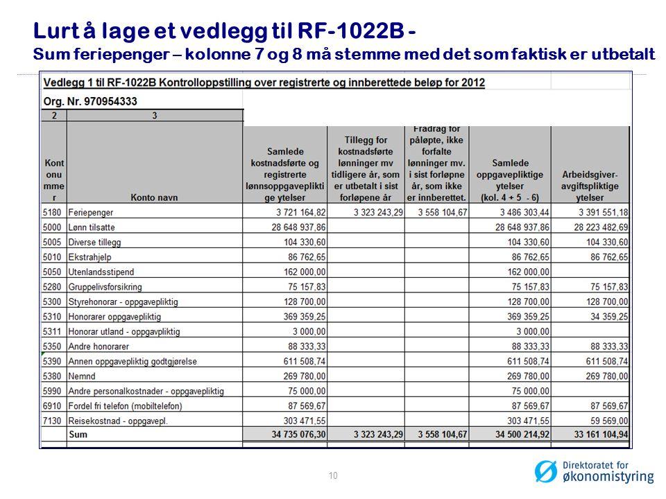 Lurt å lage et vedlegg til RF-1022B - Sum feriepenger – kolonne 7 og 8 må stemme med det som faktisk er utbetalt 10