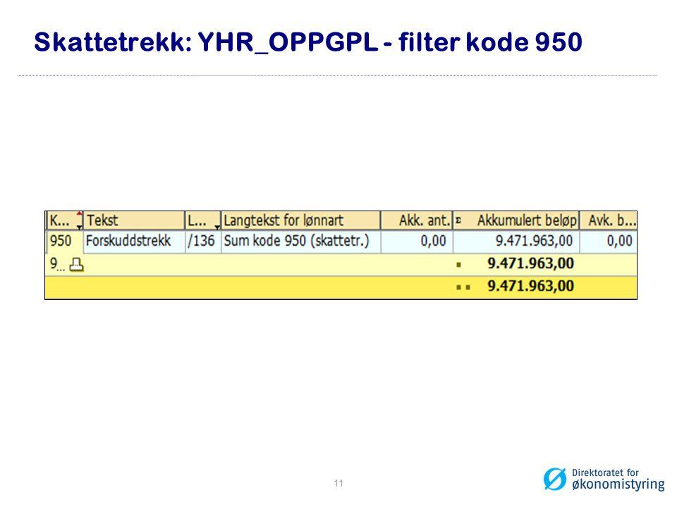 Skattetrekk: YHR_OPPGPL - filter kode 950 11