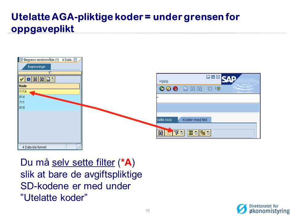 """Utelatte AGA-pliktige koder = under grensen for oppgaveplikt Du må selv sette filter (*A) slik at bare de avgiftspliktige SD-kodene er med under """"Utel"""
