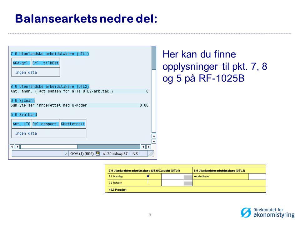 Balansearkets nedre del: Her kan du finne opplysninger til pkt. 7, 8 og 5 på RF-1025B 6