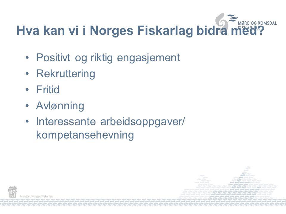 Hva kan vi i Norges Fiskarlag bidra med.