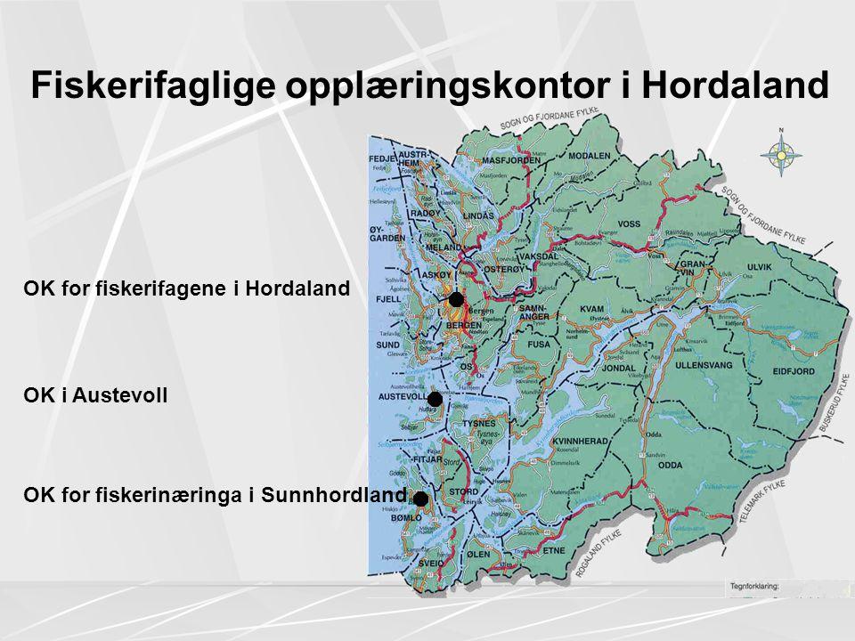 Fiskerifaglige opplæringskontor i Hordaland OK for fiskerinæringa i Sunnhordland OK i Austevoll OK for fiskerifagene i Hordaland