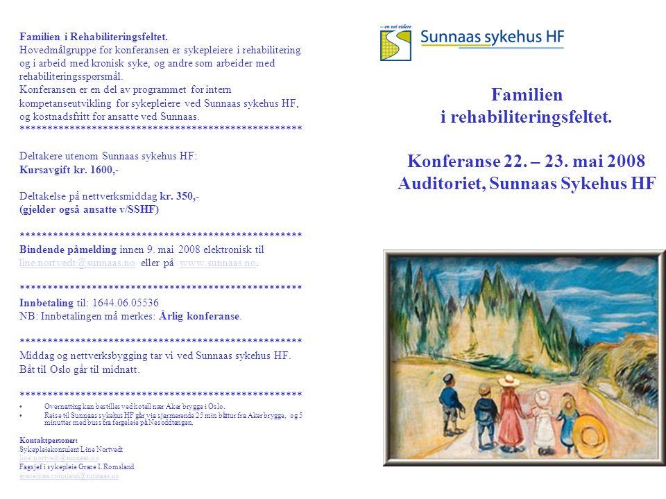 Familien i rehabiliteringsfeltet. Konferanse 22. – 23. mai 2008 Auditoriet, Sunnaas Sykehus HF Familien i Rehabiliteringsfeltet. Hovedmålgruppe for ko