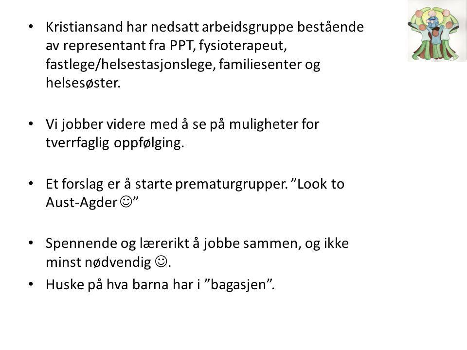 Kristiansand har nedsatt arbeidsgruppe bestående av representant fra PPT, fysioterapeut, fastlege/helsestasjonslege, familiesenter og helsesøster. Vi