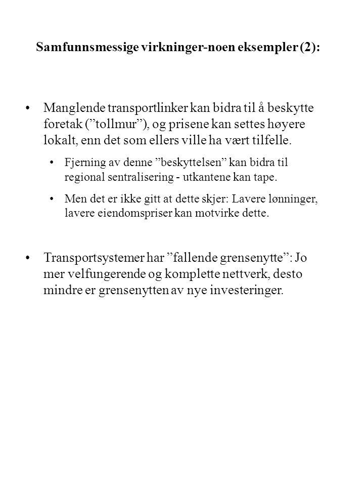 """Samfunnsmessige virkninger-noen eksempler (2): Manglende transportlinker kan bidra til å beskytte foretak (""""tollmur""""), og prisene kan settes høyere lo"""