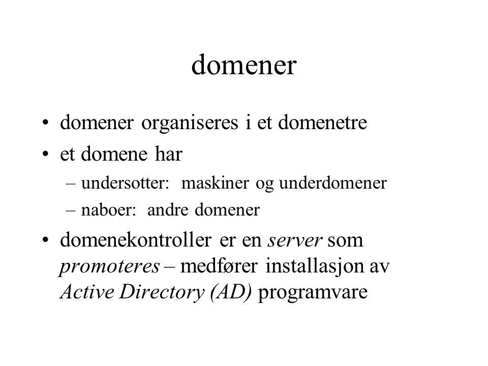 domener domener organiseres i et domenetre et domene har –undersotter: maskiner og underdomener –naboer: andre domener domenekontroller er en server som promoteres – medfører installasjon av Active Directory (AD) programvare