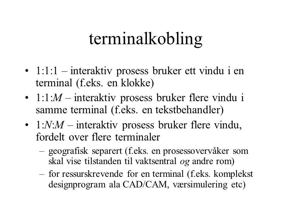 terminalkobling 1:1:1 – interaktiv prosess bruker ett vindu i en terminal (f.eks.