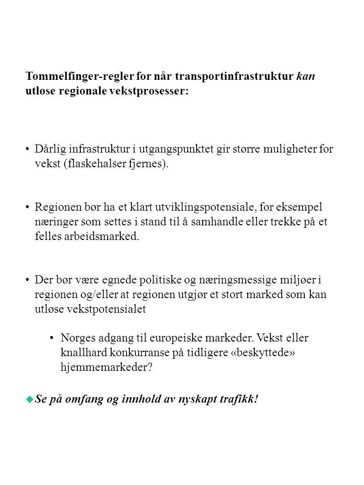 Tommelfinger-regler for når transportinfrastruktur kan utløse regionale vekstprosesser: Dårlig infrastruktur i utgangspunktet gir større muligheter for vekst (flaskehalser fjernes).