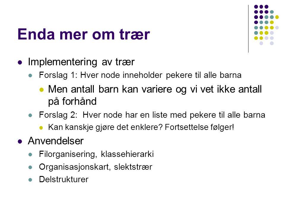 Anvendelser av trær Daglig leder Avdelings- leder Mekaniker Sveiser