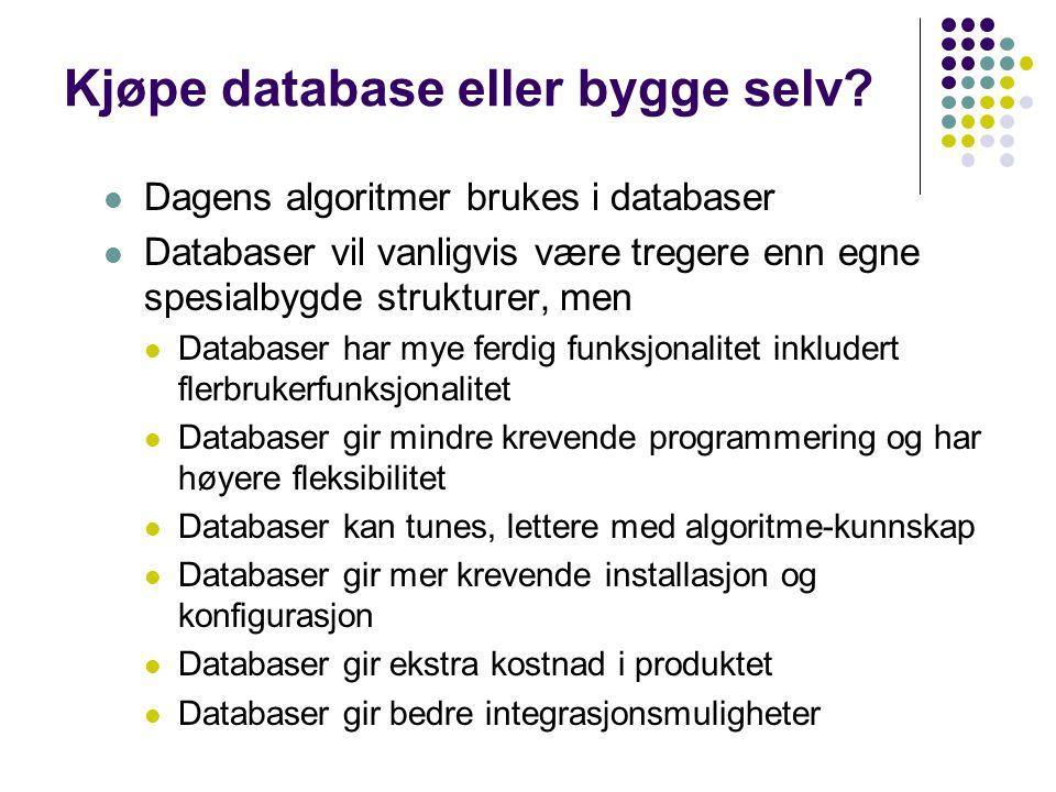 Kjøpe database eller bygge selv.