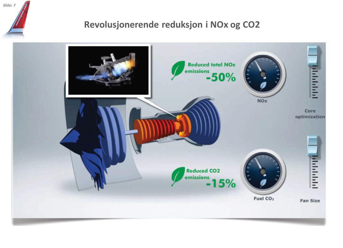 Revolusjonerende reduksjon i NOx og CO2 Slide: 7