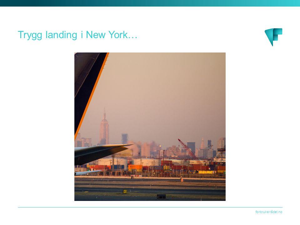 forbrukerrådet.no Trygg landing i New York…