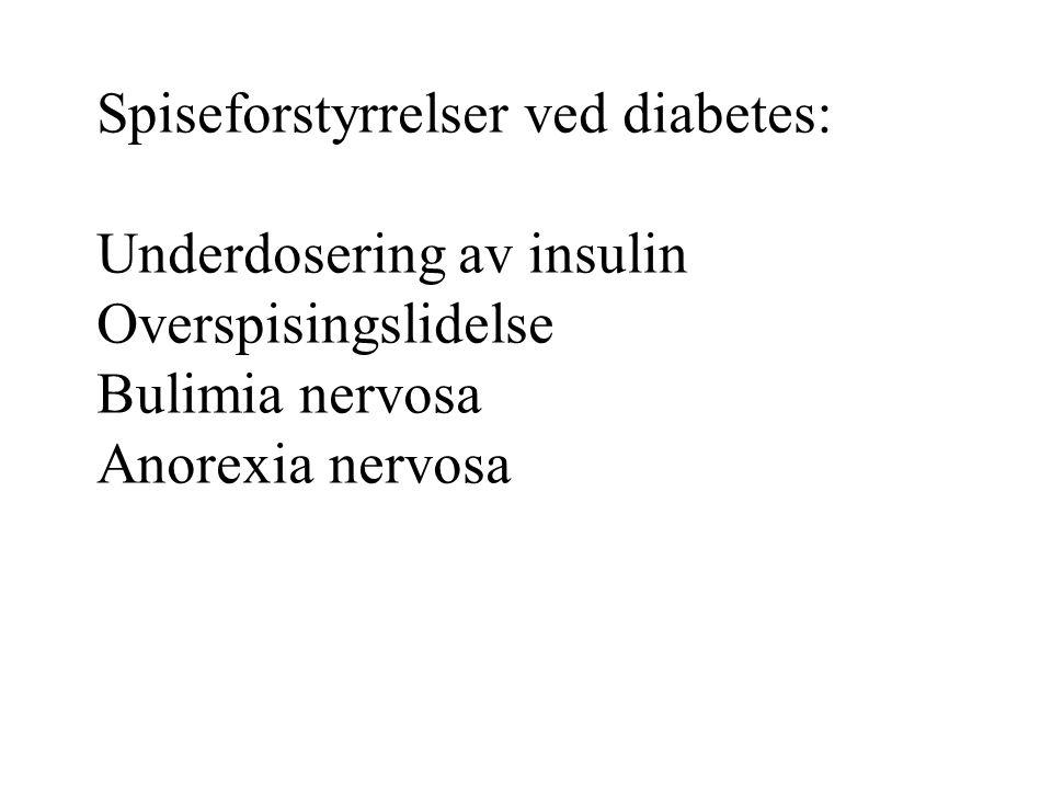 Underdosering av insulin: slanking ved insulin- reduksjon Overspisingslidelse AN Bulimia nervosa Spiseforstyrrelser ved type 1 diabetes