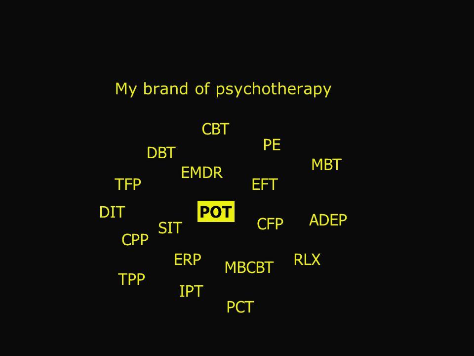 My brand of psychotherapy CPP ADEP TPP TFP MBT DBT CBT IPT CFP DIT SIT EMDR MBCBT EFT ERPRLX PE PCT POT