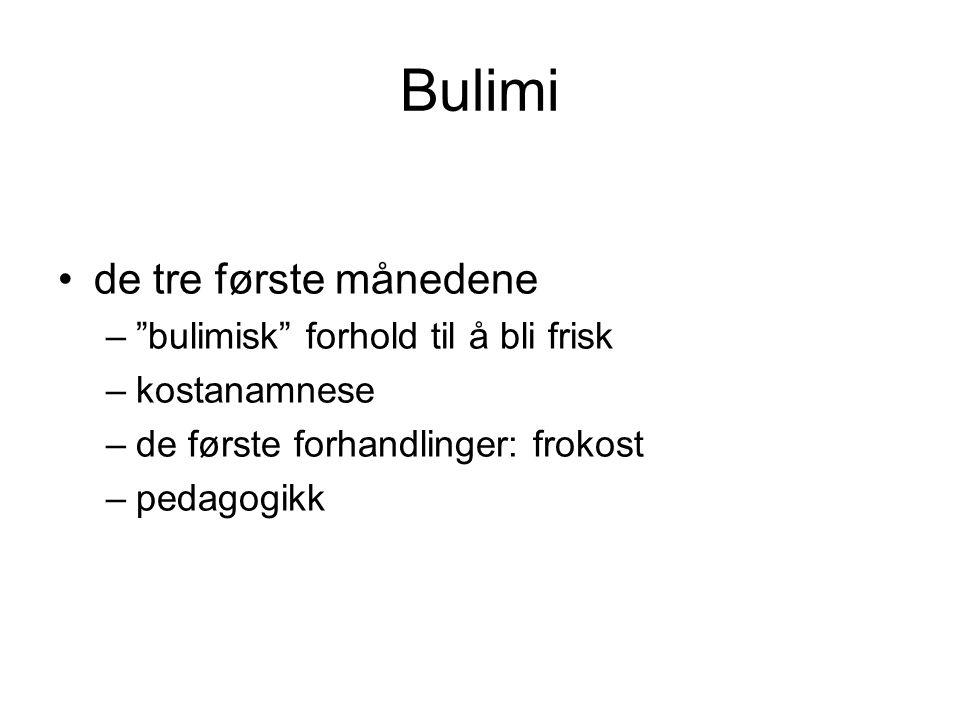 """Bulimi de tre første månedene –""""bulimisk"""" forhold til å bli frisk –kostanamnese –de første forhandlinger: frokost –pedagogikk"""
