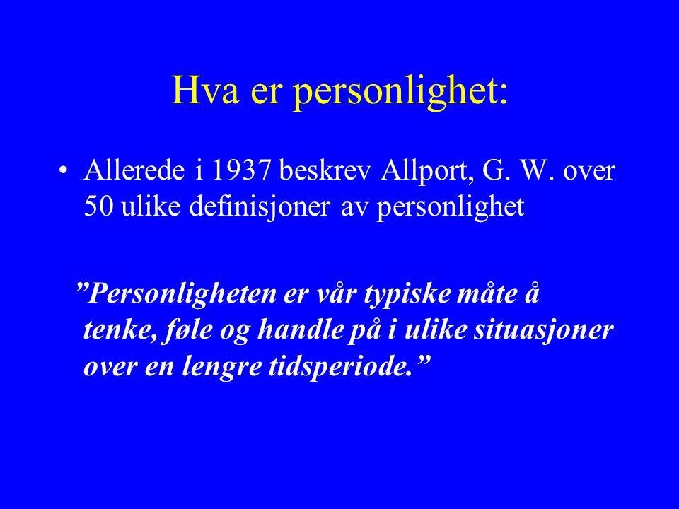 Hva er personlighet: Allerede i 1937 beskrev Allport, G.