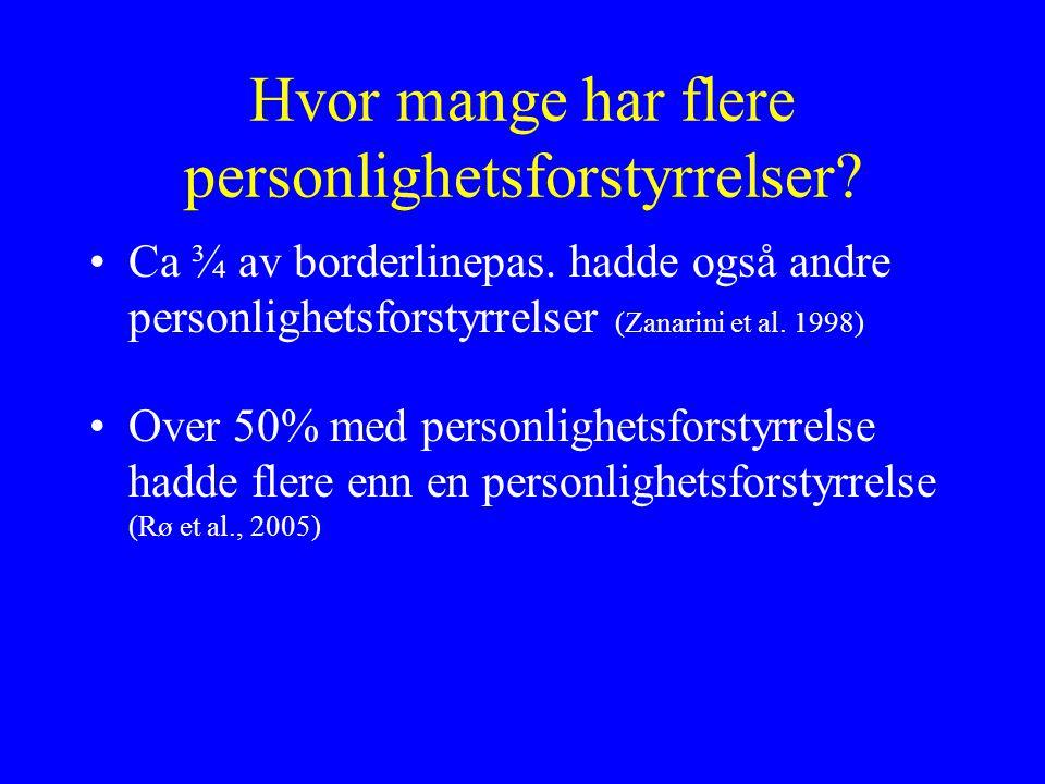 Hvor mange har flere personlighetsforstyrrelser.Ca ¾ av borderlinepas.