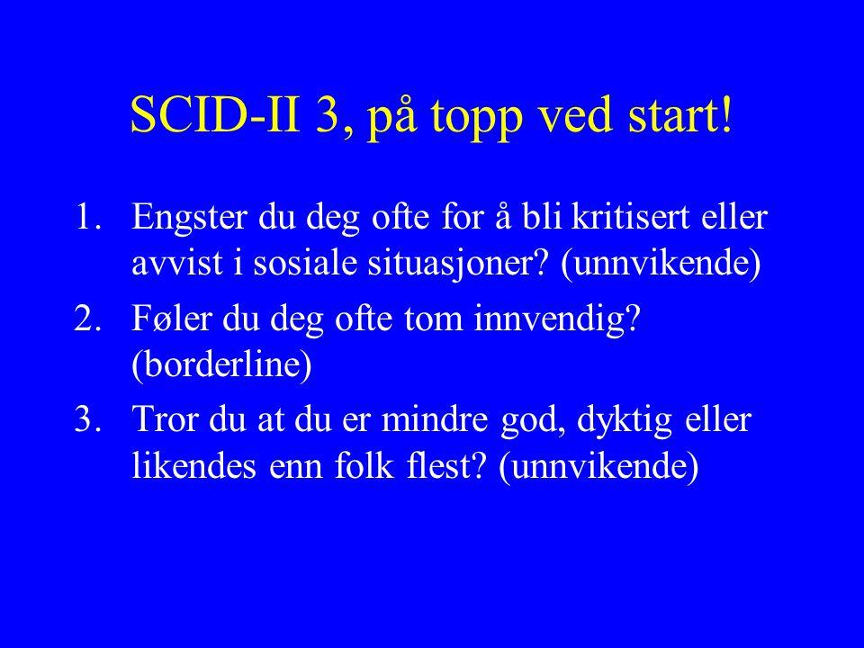 SCID-II 3, på topp ved start.