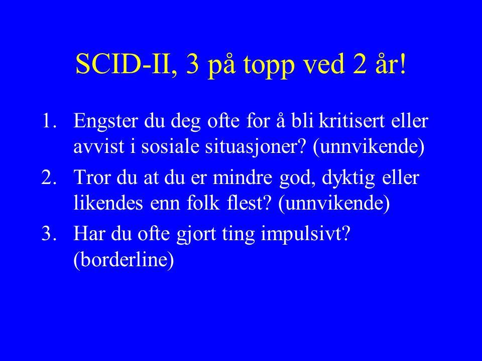SCID-II, 3 på topp ved 2 år.