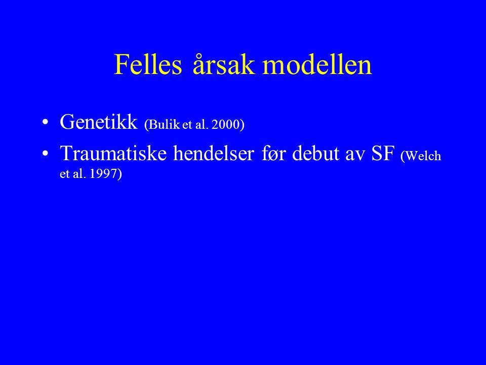 Felles årsak modellen Genetikk (Bulik et al.