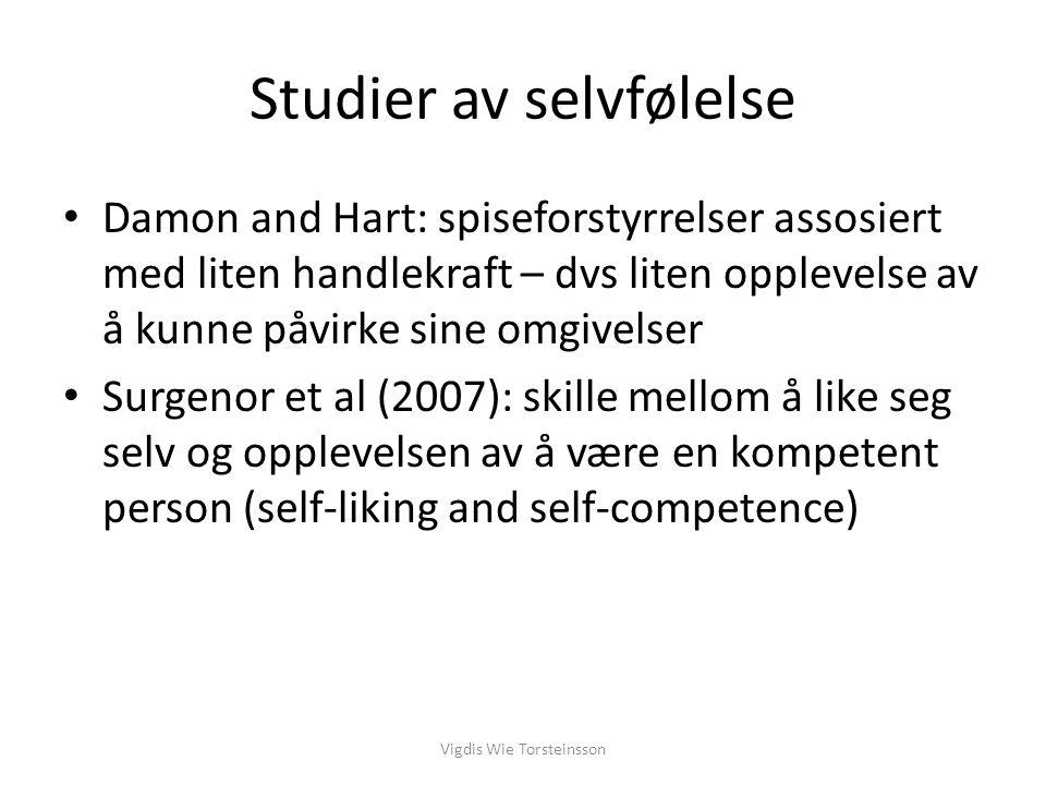 Vigdis Wie Torsteinsson Studier av selvfølelse Surgenor et al (forts): opplevelse av manglende kompetanse er assosiert med ineffektivitet, perfeksjonisme og manglende tillit til andre.