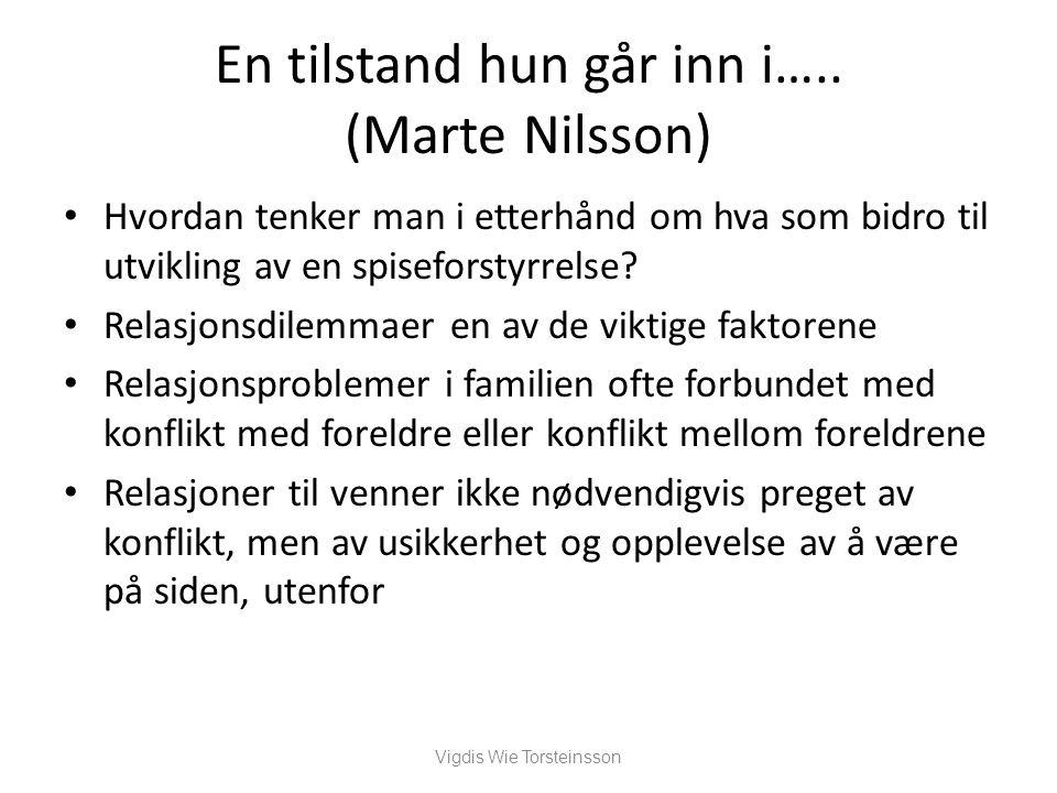 En tilstand hun går inn i….. (Marte Nilsson) Hvordan tenker man i etterhånd om hva som bidro til utvikling av en spiseforstyrrelse? Relasjonsdilemmaer
