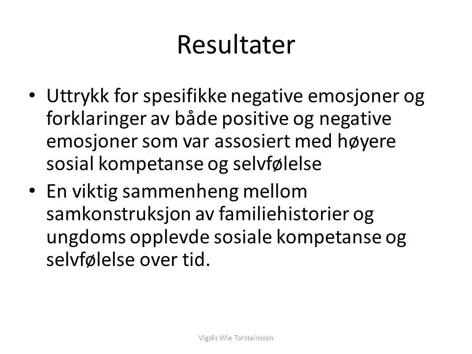 Resultater Uttrykk for spesifikke negative emosjoner og forklaringer av både positive og negative emosjoner som var assosiert med høyere sosial kompet