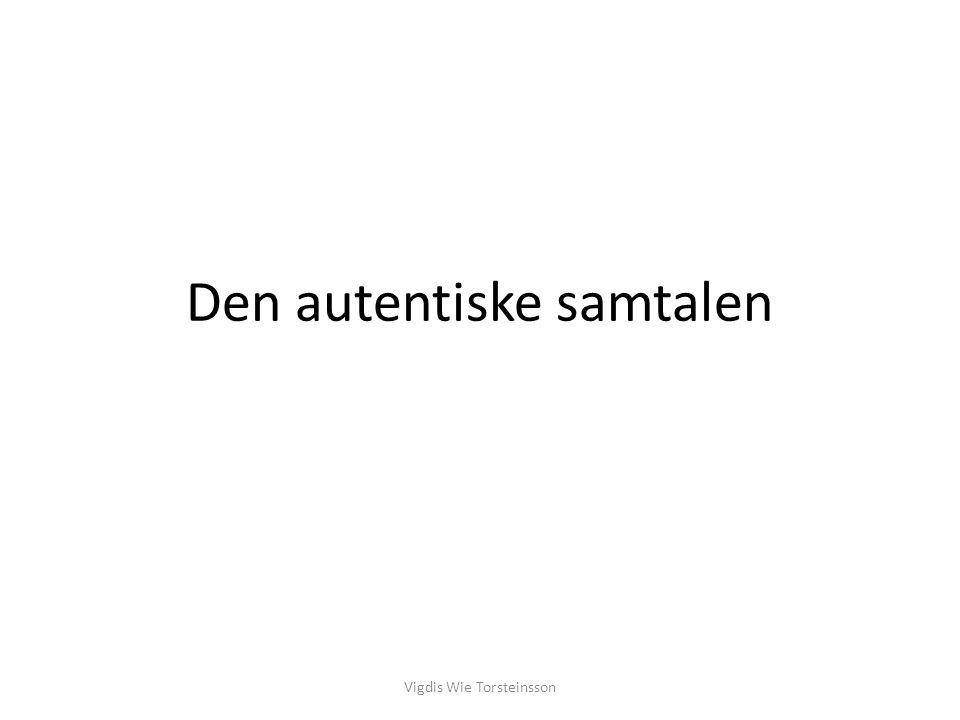 Den autentiske samtalen Vigdis Wie Torsteinsson