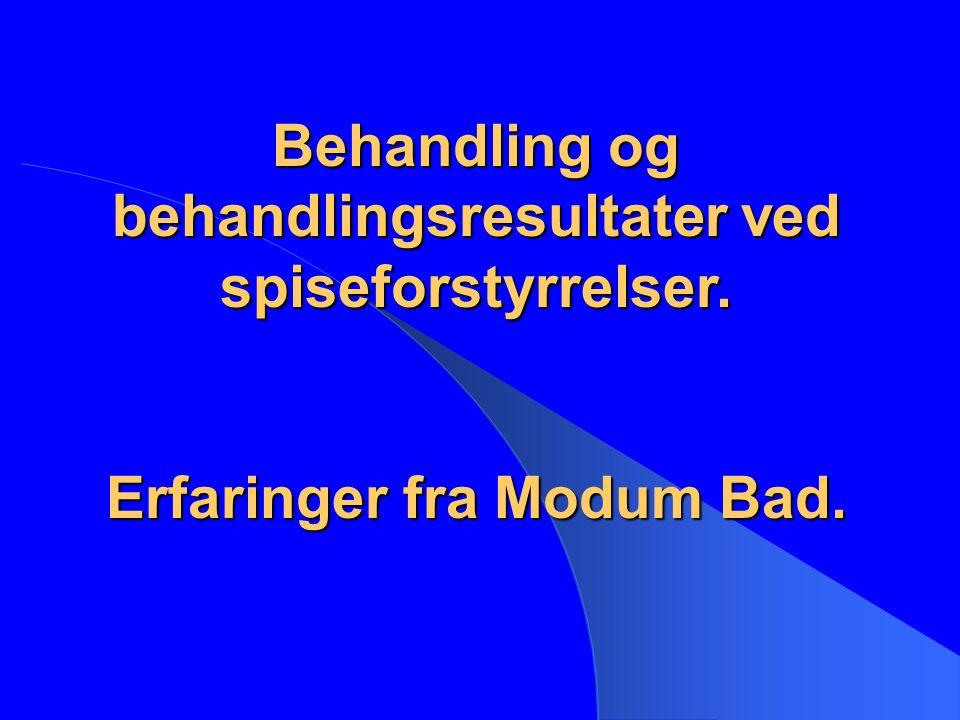 Behandling og behandlingsresultater ved spiseforstyrrelser. Erfaringer fra Modum Bad.