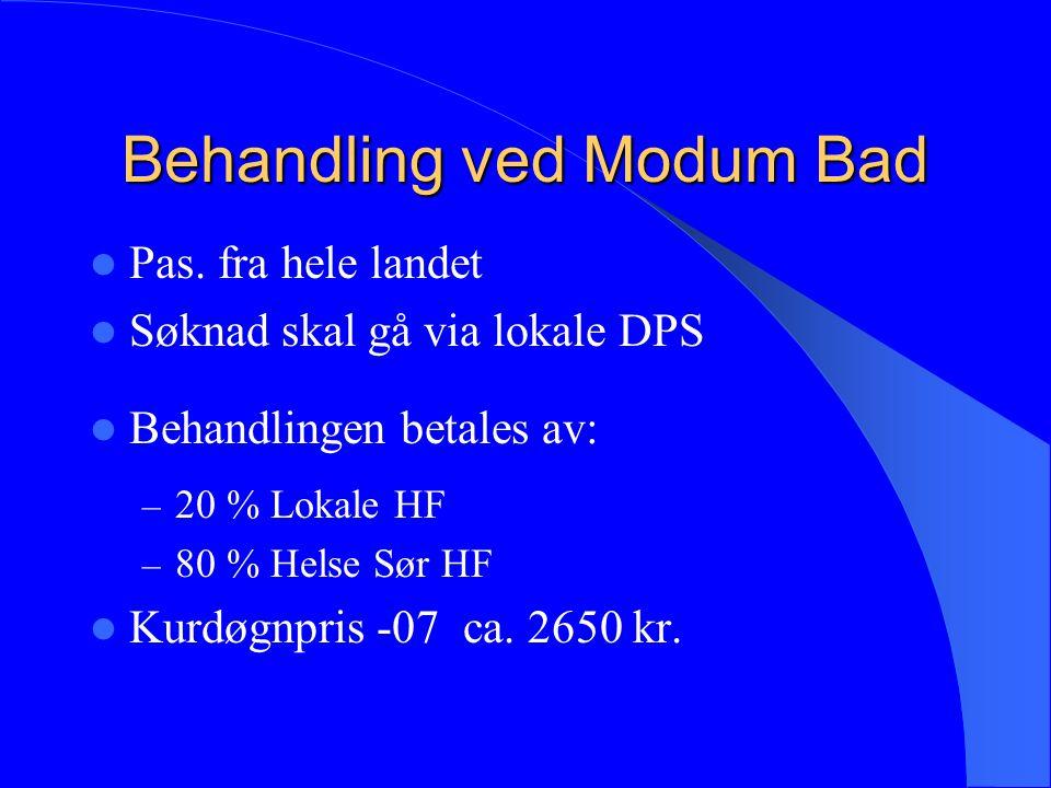 Behandling ved Modum Bad Pas. fra hele landet Søknad skal gå via lokale DPS Behandlingen betales av: – 20 % Lokale HF – 80 % Helse Sør HF Kurdøgnpris