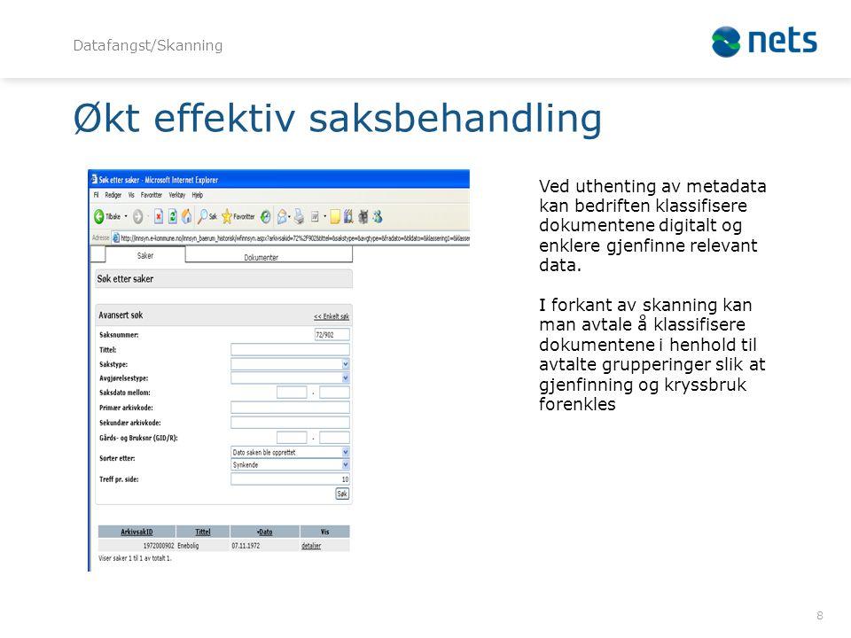 Økt effektiv saksbehandling 8 Datafangst/Skanning Ved uthenting av metadata kan bedriften klassifisere dokumentene digitalt og enklere gjenfinne relevant data.