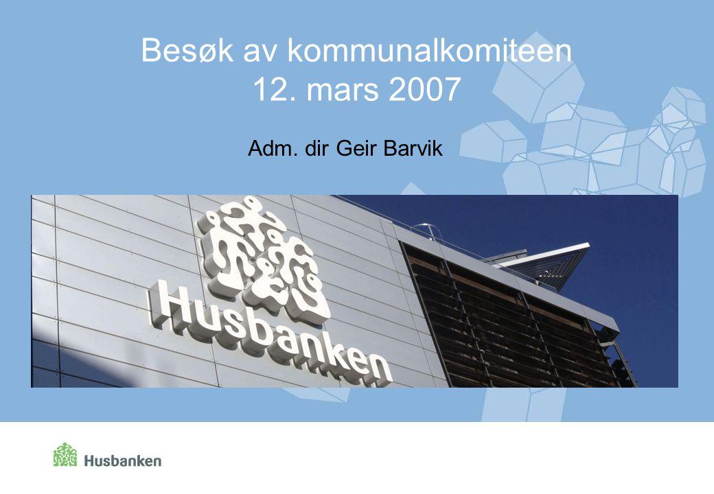 Adm. dir Geir Barvik Besøk av kommunalkomiteen 12. mars 2007