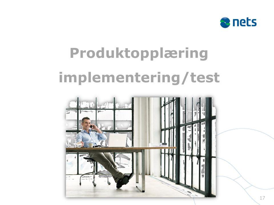 Produktopplæring implementering/test 17