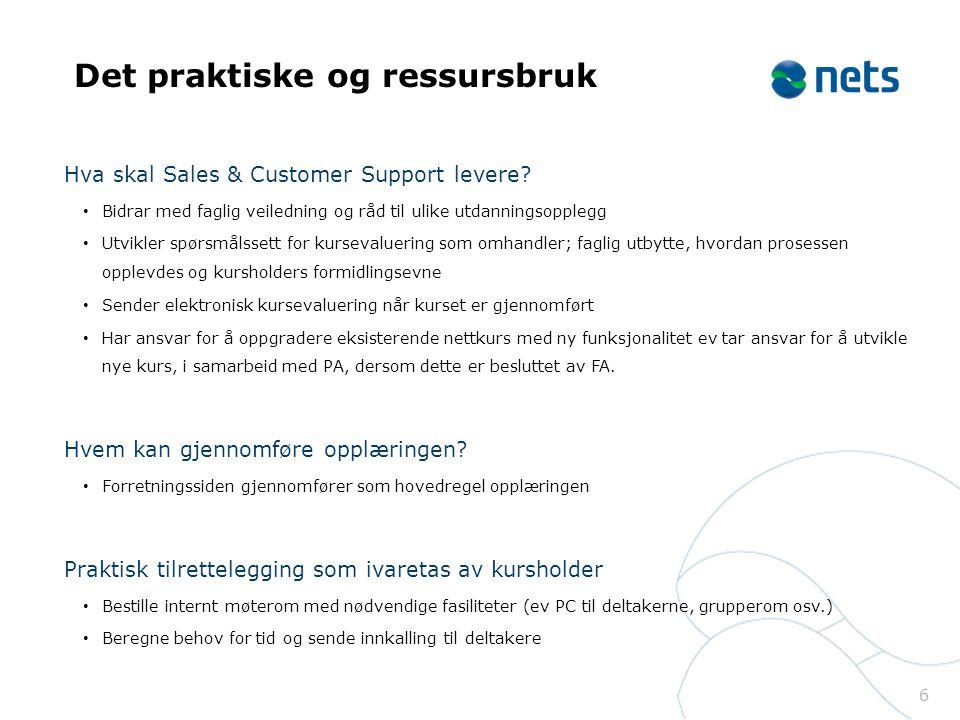 Det praktiske og ressursbruk Hva skal Sales & Customer Support levere.