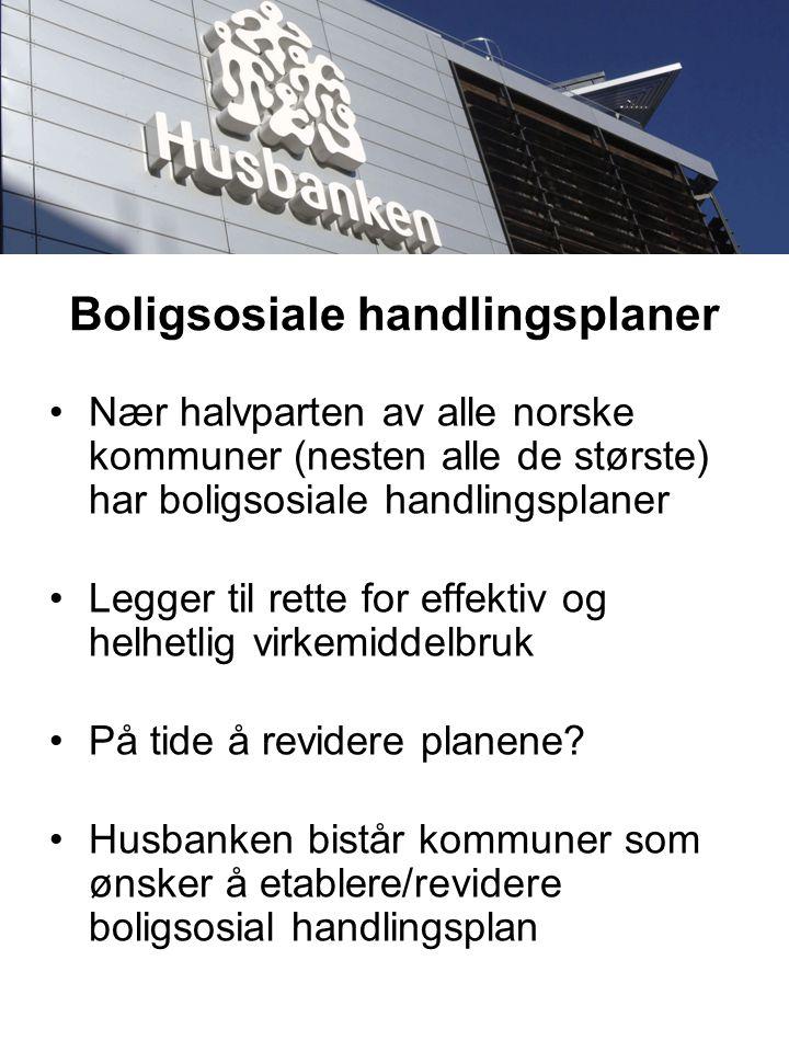 Nær halvparten av alle norske kommuner (nesten alle de største) har boligsosiale handlingsplaner Legger til rette for effektiv og helhetlig virkemiddelbruk På tide å revidere planene.