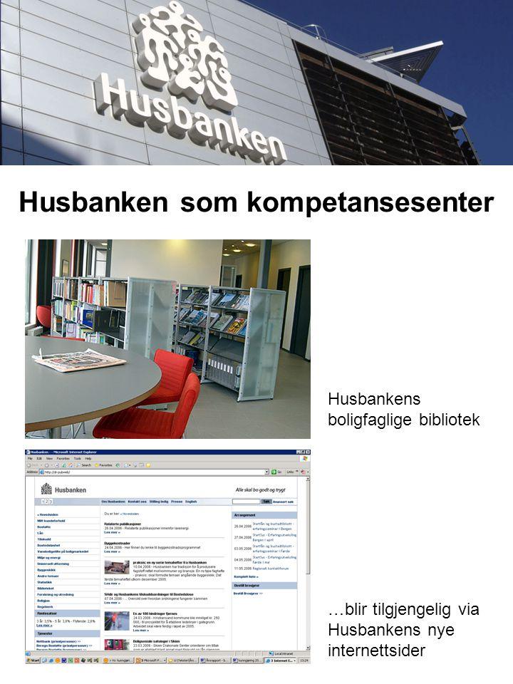 Husbanken som kompetansesenter Husbankens boligfaglige bibliotek …blir tilgjengelig via Husbankens nye internettsider