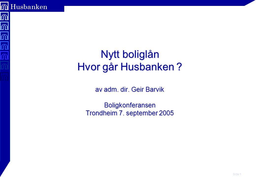 Side 2 Husbanken Husbankens Grunnlån ble introdusert den1.