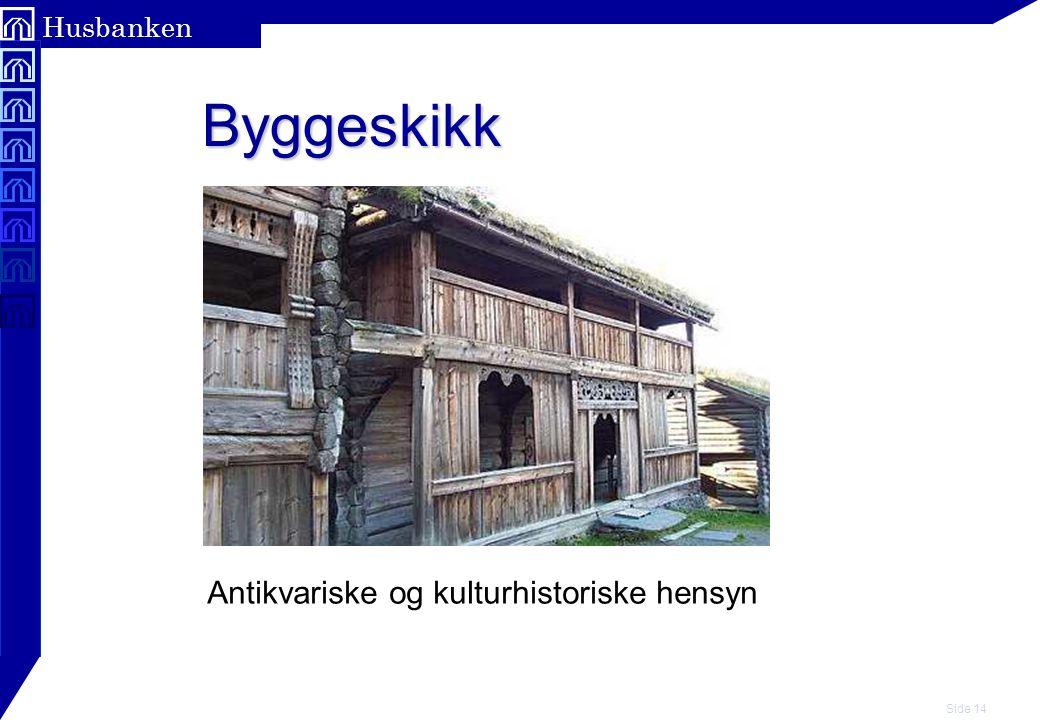 Side 14 Husbanken Byggeskikk Byggeskikk Antikvariske og kulturhistoriske hensyn