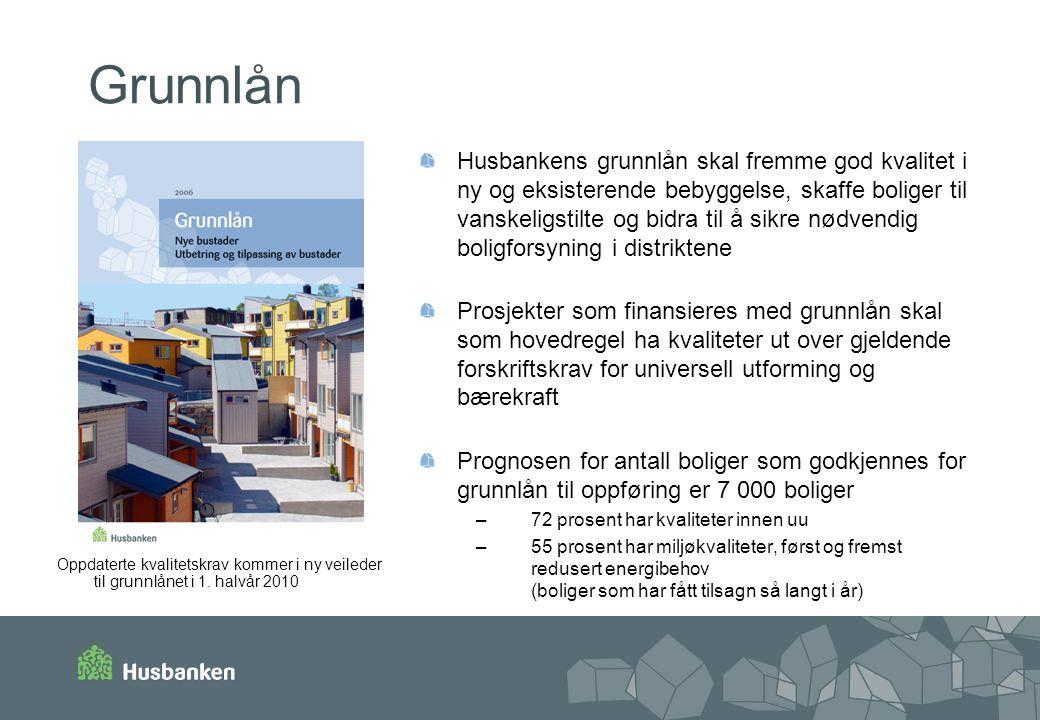 Grunnlån Husbankens grunnlån skal fremme god kvalitet i ny og eksisterende bebyggelse, skaffe boliger til vanskeligstilte og bidra til å sikre nødvend