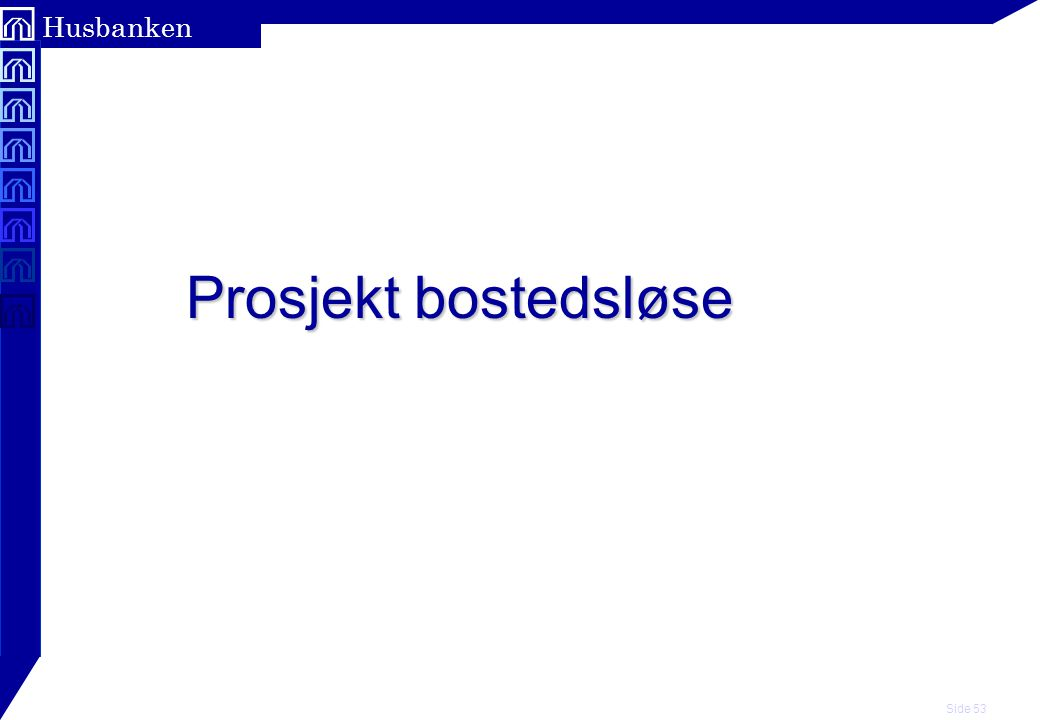 Side 53 Husbanken Prosjekt bostedsløse