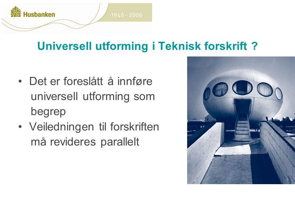 Universell utforming i Teknisk forskrift .