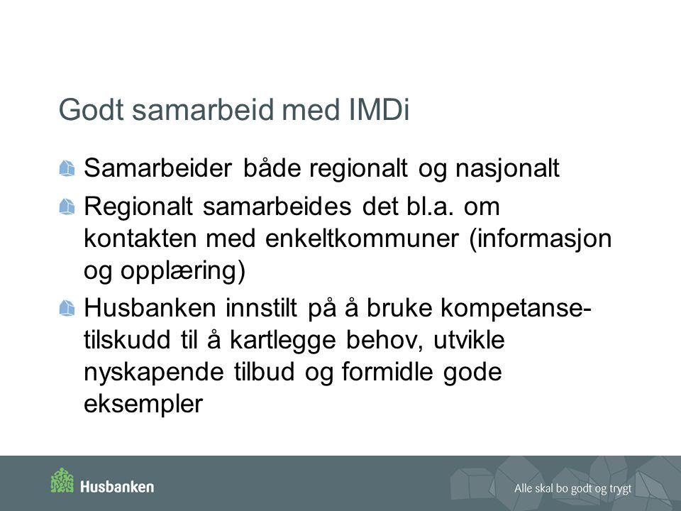 Godt samarbeid med IMDi Samarbeider både regionalt og nasjonalt Regionalt samarbeides det bl.a.
