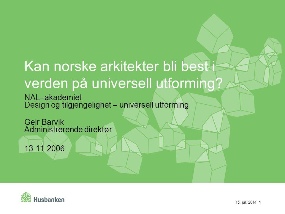 15. jul. 2014 1 Kan norske arkitekter bli best i verden på universell utforming.