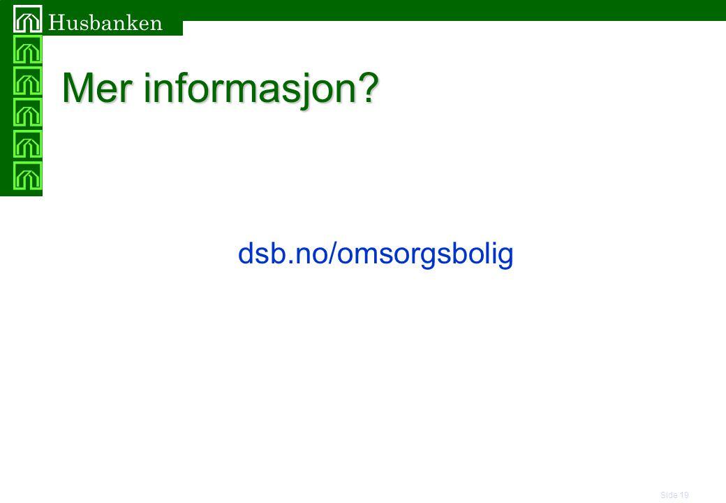Side 19 Husbanken Mer informasjon? dsb.no/omsorgsbolig
