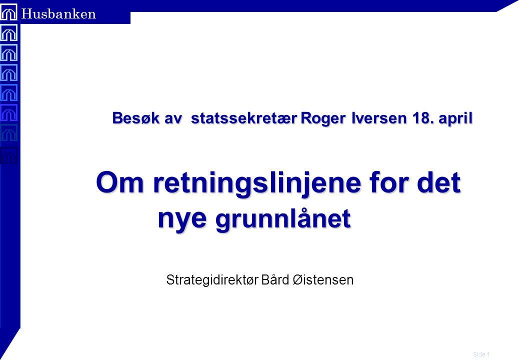 Side 1 Husbanken Besøk av statssekretær Roger Iversen 18.