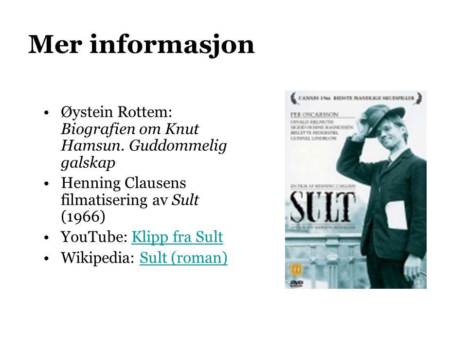 Mer informasjon Øystein Rottem: Biografien om Knut Hamsun. Guddommelig galskap Henning Clausens filmatisering av Sult (1966) YouTube: Klipp fra SultKl