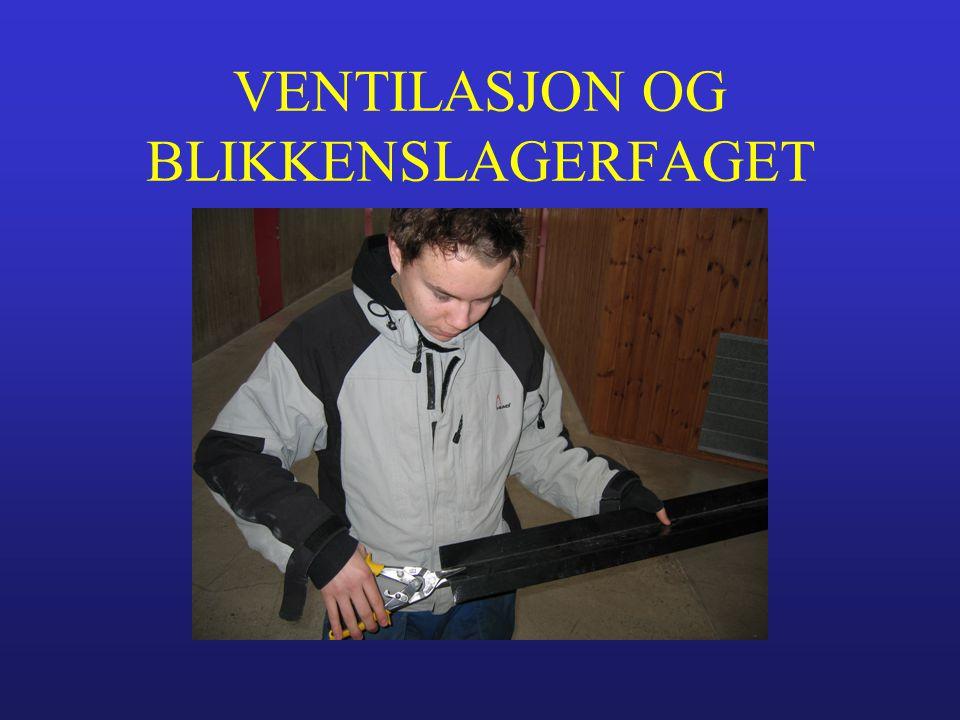 VENTILASJON OG BLIKKENSLAGERFAGET