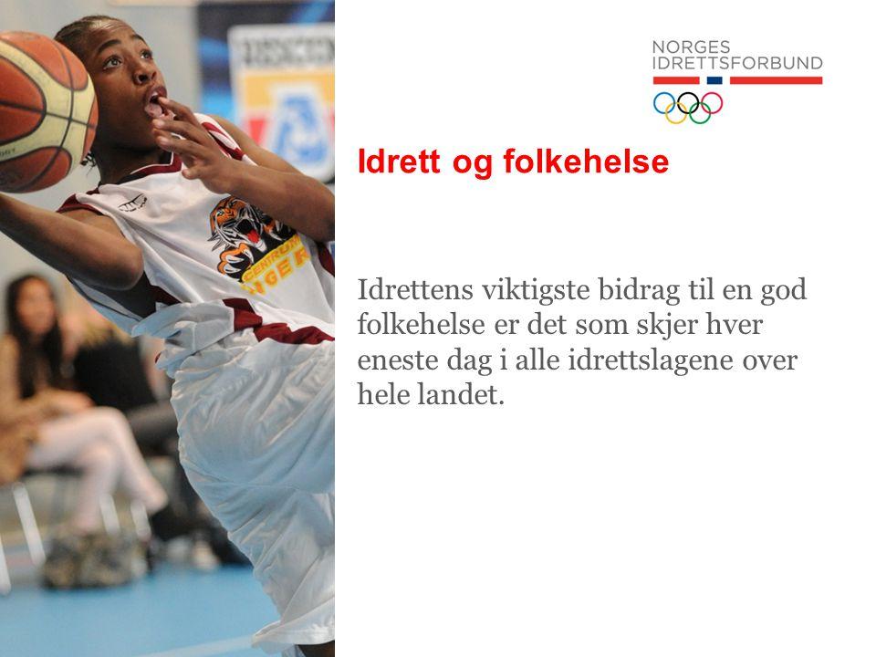 Idrett og folkehelse Idrettens viktigste bidrag til en god folkehelse er det som skjer hver eneste dag i alle idrettslagene over hele landet. Bilde