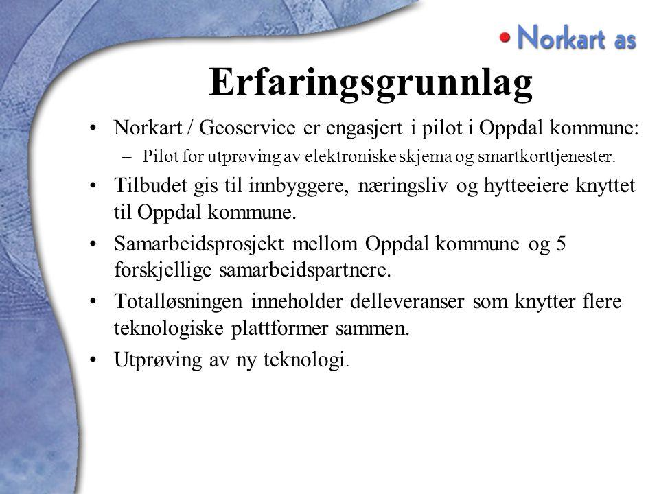 Erfaringsgrunnlag Norkart / Geoservice er engasjert i pilot i Oppdal kommune: –Pilot for utprøving av elektroniske skjema og smartkorttjenester.