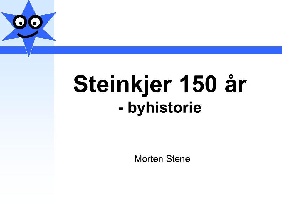 Steinkjer 150 år - byhistorie Morten Stene